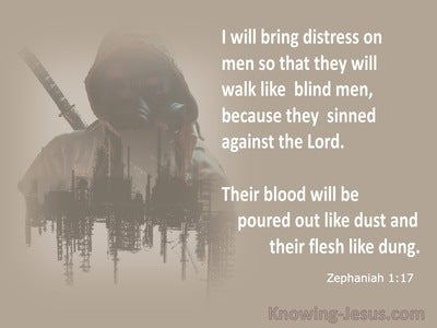 Zephaniah 1:17 I Will Bring Distress On Men So  They  Walk Like  Blind men (white)